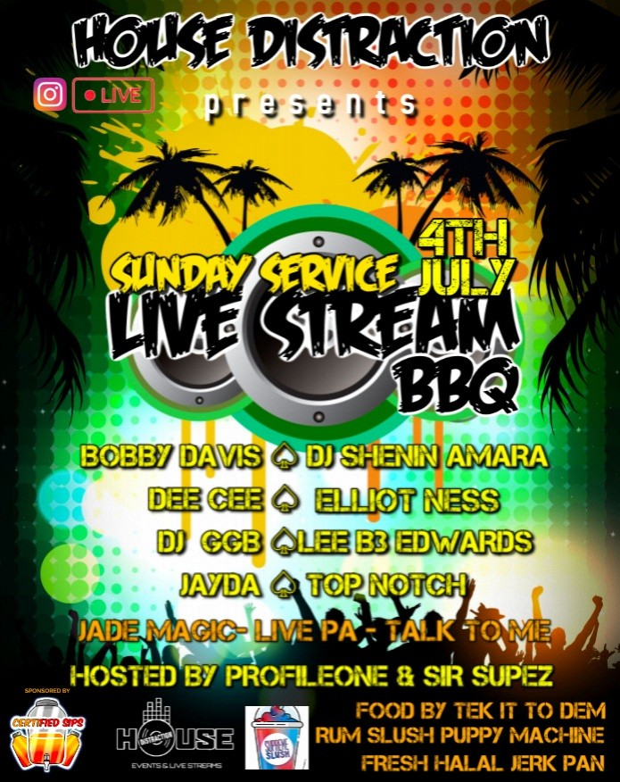 HOUSE DISTRACTION PRESENTS SUNDAY SERVICE LIVE STREAM BBQ